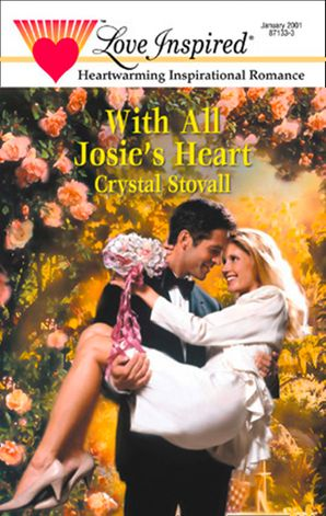 With All Josie's Heart (Mills & Boon Love Inspired)