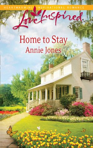 Home to Stay (Mills & Boon Love Inspired)