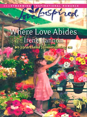 Where Love Abides (Mills & Boon Love Inspired) (Heartland Homecoming, Book 3)