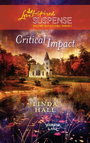 Critical Impact (Mills & Boon Love Inspired) (Whisper Lake, Book 3)