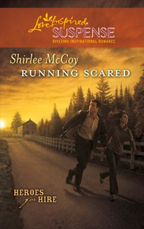 running-scared-mills-and-boon-love-inspired-heroes-for-hire-book-2