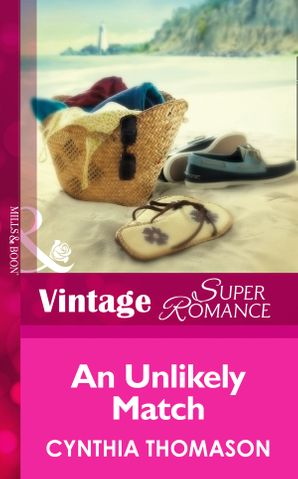 An Unlikely Match (Mills & Boon Vintage Superromance) (Hometown U.S.A., Book 12) eBook First edition by Cynthia Thomason