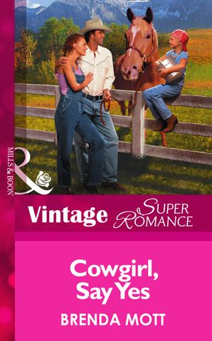 Cowgirl, Say Yes (Mills & Boon Vintage Superromance) eBook First edition by Brenda Mott