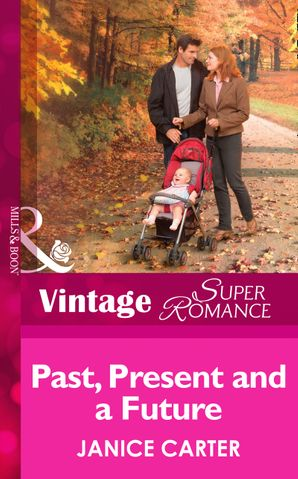 Past, Present And A Future (Mills & Boon Vintage Superromance) eBook First edition by Janice Carter
