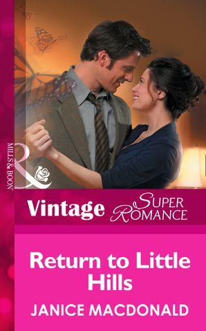 Return To Little Hills (Mills & Boon Vintage Superromance)