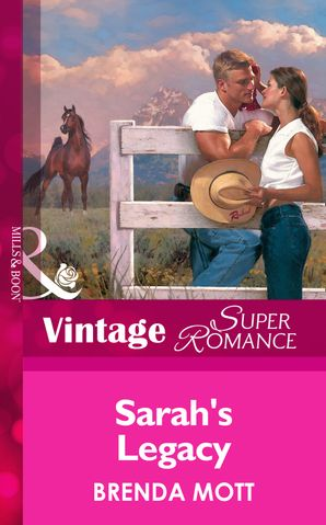 Sarah's Legacy (Mills & Boon Vintage Superromance) (Home on the Ranch, Book 22) eBook First edition by
