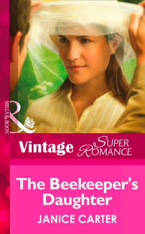 The Beekeeper's Daughter (Mills & Boon Vintage Superromance) eBook First edition by Janice Carter