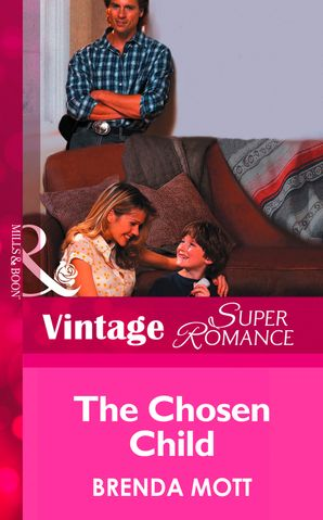 The Chosen Child (Mills & Boon Vintage Superromance) (Count on a Cop, Book 21) eBook First edition by Brenda Mott