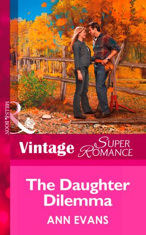 The Daughter Dilemma Mills Amp Boon Vintage Superromance border=