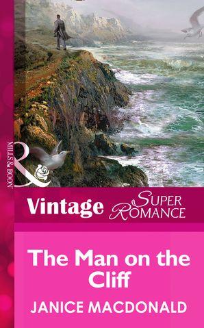 The Man On The Cliff (Mills & Boon Vintage Superromance)