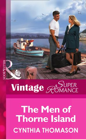 The Men of Thorne Island (Mills & Boon Vintage Superromance) eBook First edition by Cynthia Thomason
