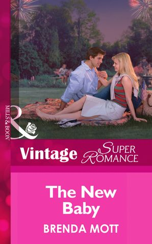 The New Baby (Mills & Boon Vintage Superromance) (9 Months Later, Book 43) eBook First edition by Brenda Mott