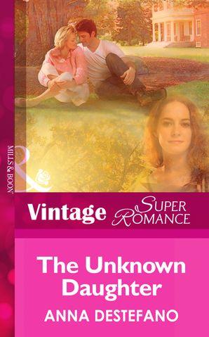 The Unknown Daughter (Mills & Boon Vintage Superromance) (A Little Secret, Book 12)
