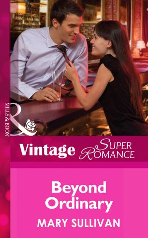 Beyond Ordinary (Mills & Boon Vintage Superromance) (Going Back, Book 32) eBook First edition by Mary Sullivan