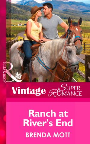 Ranch At River's End (Mills & Boon Vintage Superromance) (You, Me & the Kids, Book 20) eBook First edition by Brenda Mott