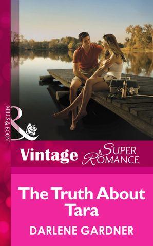 The Truth About Tara (Mills & Boon Vintage Superromance)