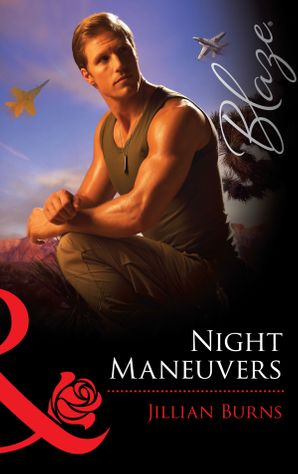 Night Maneuvers (Mills & Boon Blaze) (Uniformly Hot!, Book 22)