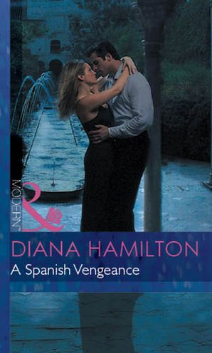 A Spanish Vengeance (Mills & Boon Modern) (Red-Hot Revenge, Book 7)