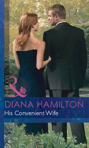 His Convenient Wife (Mills & Boon Modern) (Italian Husbands, Book 2) eBook First edition by Diana Hamilton