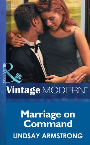 Marriage On Command (Mills & Boon Modern) (Wedlocked!, Book 23) eBook First edition by