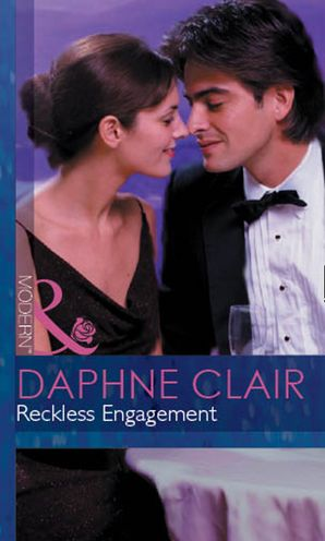 Reckless Engagement (Mills & Boon Modern) eBook First edition by Daphne Clair