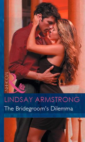 The Bridegroom's Dilemma (Mills & Boon Modern) eBook First edition by