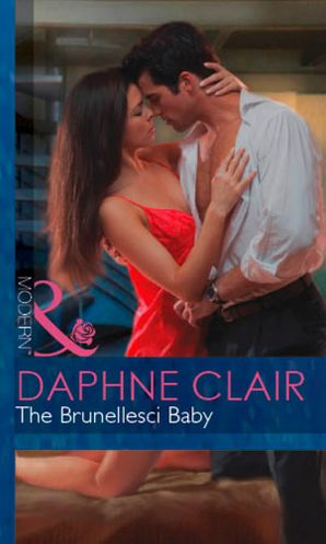 The Brunellesci Baby (Mills & Boon Modern) (Italian Husbands, Book 12) eBook First edition by Daphne Clair