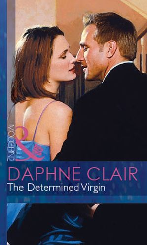 The Determined Virgin (Mills & Boon Modern) (Modern-Day Knight, Book 1) eBook First edition by Daphne Clair