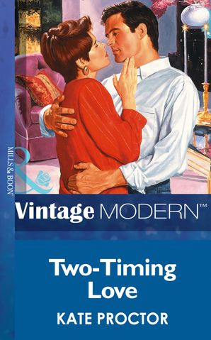 Two-Timing Love (Mills & Boon Modern)