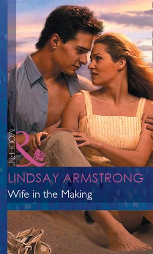 Wife in the Making (Mills & Boon Modern) eBook First edition by