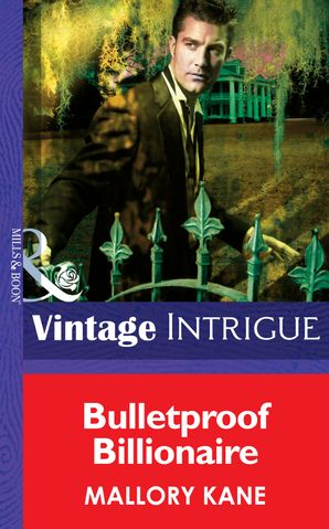 Bulletproof Billionaire (Mills & Boon Intrigue) (New Orleans Confidential, Book 2) eBook First edition by Mallory Kane