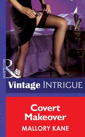 Covert Makeover (Mills & Boon Intrigue) (Miami Confidential, Book 3) eBook First edition by Mallory Kane