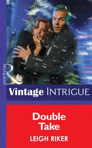Double Take (Mills & Boon Intrigue) eBook First edition by Leigh Riker