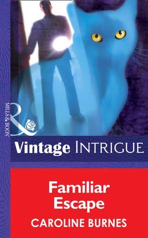 Familiar Escape (Mills & Boon Intrigue) (Fear Familiar, Book 20) eBook First edition by Caroline Burnes