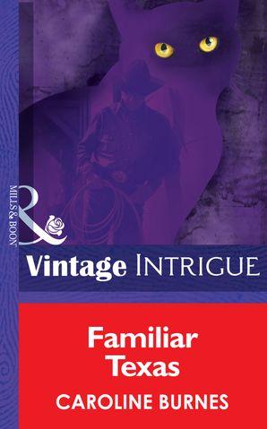 Familiar Texas (Mills & Boon Intrigue) (Fear Familiar, Book 19) eBook First edition by Caroline Burnes