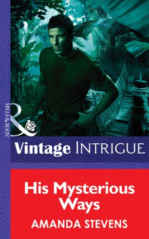 his-mysterious-ways-mills-and-boon-intrigue-quantum-men-book-1