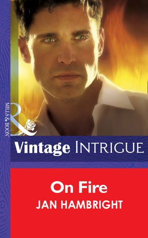 On Fire (Mills & Boon Intrigue) eBook First edition by Jan Hambright