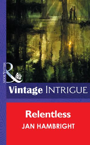 Relentless (Mills & Boon Intrigue) eBook First edition by Jan Hambright