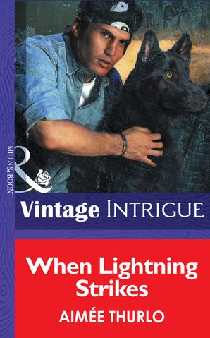 When Lightning Strikes (Mills & Boon Intrigue) (Sign of the Gray Wolf, Book 1) eBook First edition by Aimée Thurlo