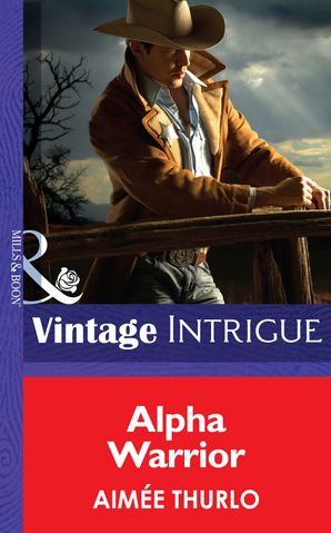 Alpha Warrior (Mills & Boon Intrigue) (Long Mountain Heroes, Book 1) eBook First edition by Aimée Thurlo