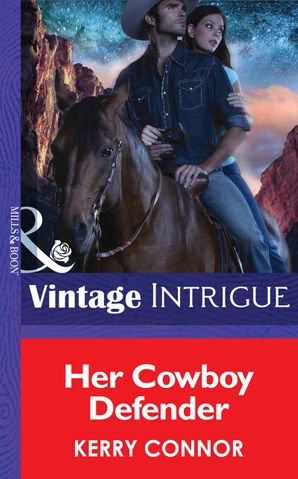 Her Cowboy Defender (Mills & Boon Intrigue) (Thriller, Book 11) eBook First edition by Kerry Connor