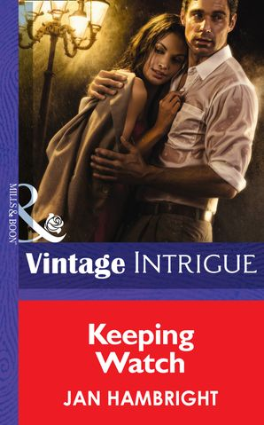 Keeping Watch (Mills & Boon Intrigue) (Shivers, Book 8) eBook First edition by Jan Hambright