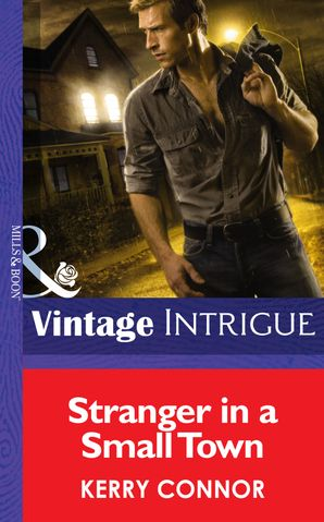 Stranger in a Small Town (Mills & Boon Intrigue) (Shivers, Book 6) eBook First edition by Kerry Connor