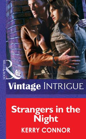 Strangers in the Night (Mills & Boon Intrigue) (Thriller, Book 4) eBook First edition by Kerry Connor