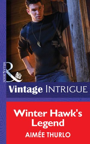 Winter Hawk's Legend (Mills & Boon Intrigue) (Copper Canyon, Book 1) eBook First edition by Aimée Thurlo