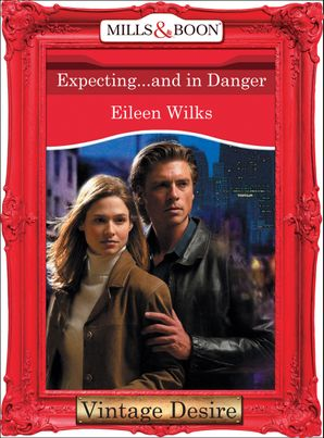 expecting-and-in-danger-mills-and-boon-desire-dynasties-the-connellys-book-11