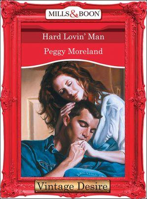 Hard Lovin' Man (Mills & Boon Desire) (Texas Brides, Book 5)