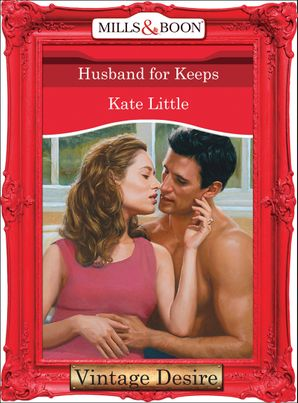 Husband For Keeps (Mills & Boon Desire) eBook First edition by