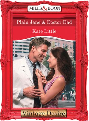 plain-jane-and-doctor-dad-mills-and-boon-desire-dynasties-the-connellys-book-5