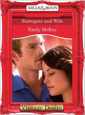 Surrogate and Wife (Mills & Boon Desire) eBook First edition by Emily McKay